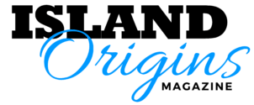 Island Origins | The Caribbean American Lifestyle Magazine